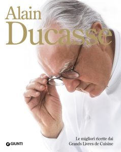 Alain Ducasse. Le migliori ricette dai Grands Livres de Cuisine copertina
