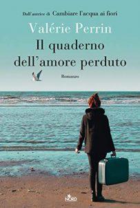 Il quaderno dell'amore perduto di Valérie Perrin