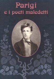 Parigi e i poeti maledetti di Stefano Biolchini.