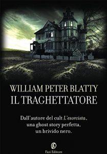 Il traghettatore romanzo di William Peter Blatty.
