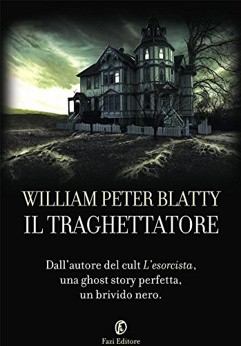 Il traghettatore romanzo di William Peter Blatty.