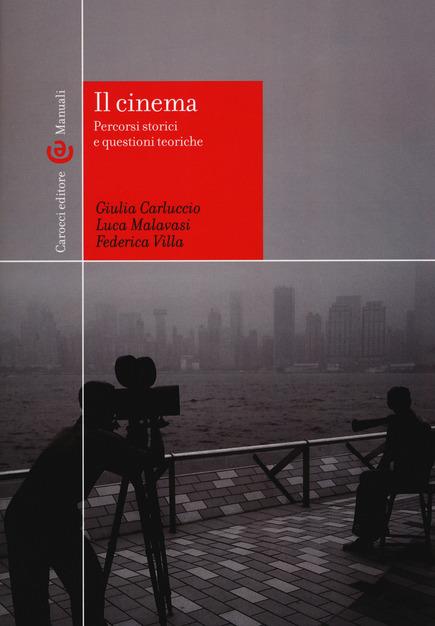 Il cinema. percorsi storici e questioni teoriche